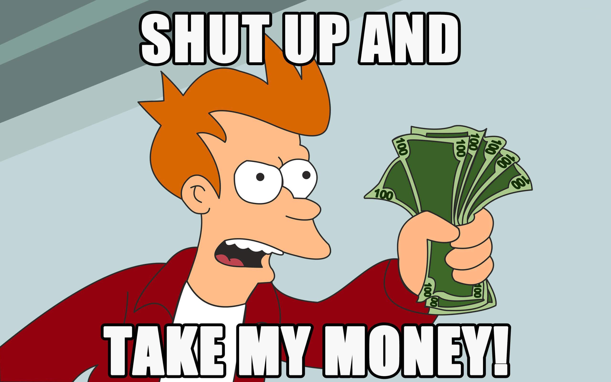 Shut up and take my money - officeflucht.de